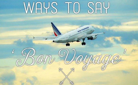 Bon Voyage Messages: 100