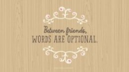 Friendship Quotes: Between friends,  words are optional. #Hallmark #HallmarkIdeas