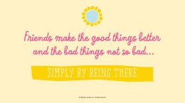 Friendship Quotes: Friends make the good things better and the bad things not so bad… simply by being there. #Hallmark #HallmarkIdeas