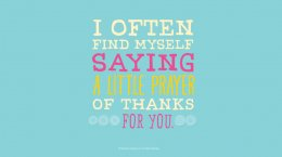 Friendship Quotes: I often find myself saying a little prayer of thanks for you. #Hallmark #HallmarkIdeas