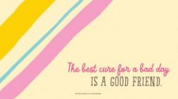 Friendship Quotes: The best cure for a bad day is a good friend. #Hallmark #HallmarkIdeas