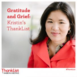 Gratitude and Grief: Kristin's ThankList