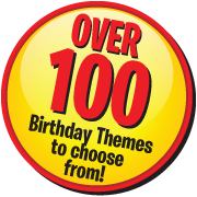 Over 100 Birthday Themes to choose from!
