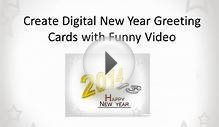 Create Digital 2014 New Year Greeting Cards With Funny Videos